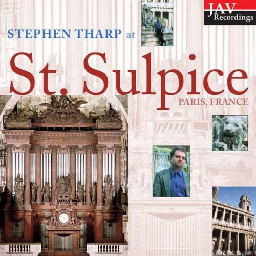 Stephen Tharp plays the Cavaillé-Coll organ at Saint-Sulpice in Paris