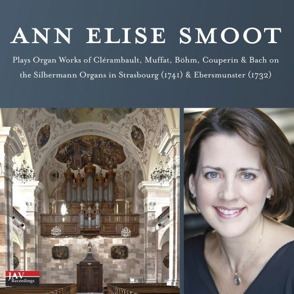 Ann Elise Smoot plays two Silbermann Pipe Organs in France