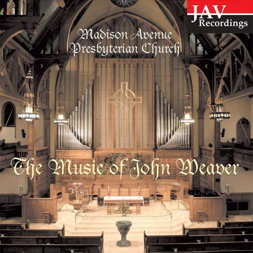 CD product image of recording features the organ and choral music of John Weaver
